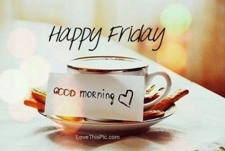 208046-Happy-Friday-Good-Morning-Quote