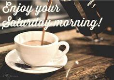 Enjoy your Sat morning