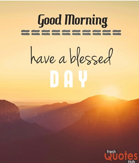 Have A Blessed Day Good Morning My Blog