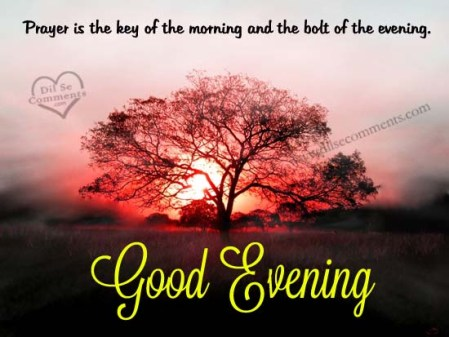 prayer-is-the-key-of-the-morning-and-the-bolt-of-the-evening-good-evening