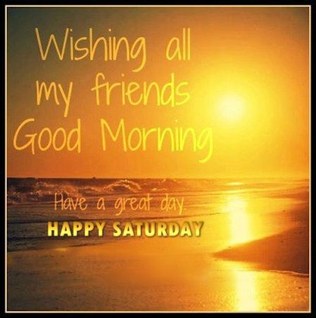212715-Happy-Saturday-Wishing-All-My-Friends-A-Good-Morning