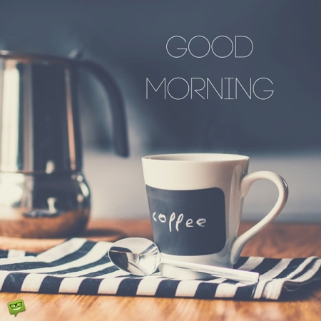 Good-Morning-Have-A-Coffee-wg017065