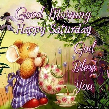 234861-Good-Morning-And-Happy-Saturday-God-Bless-You