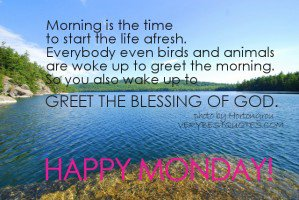 929747991-monday-morning-quotes-wake-up-to-greet-the-blessing-of-god_