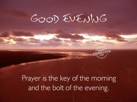 good-evening-prayer-is-the-key-of-the-morning-and-the-bolt-of-the-evening