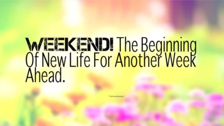 weekend-the-beginning-of-new-life-for-another-week-ahead-800x450
