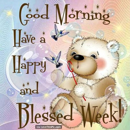 238259-good-morning-have-a-happy-and-blessed-new-week