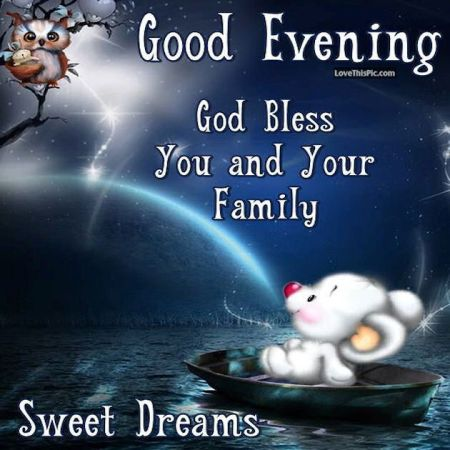 299917-Good-Evening-God-Bless-You-And-Your-Family