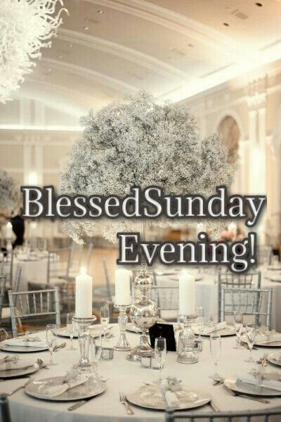 Blessed Sunday Evening